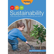 Sustainability: A Step by Step Guide to Creating a Sustainable Early Years Setting (BOK)