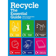 Recycle: The Essential Guide (BOK)