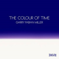 The Colour of Time: Garry Fabian Miller (BOK)