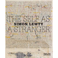 The Self as a Stranger: Simon Lewty (BOK)
