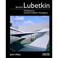 Berthold Lubetkin: Architecture and the Tradition of Progress (BOK)