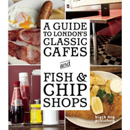 Guide to London's Classic Cafes and Fish and Chip Shops (BOK)