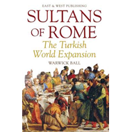 Sultans of Rome: The Turkish World Expansion (BOK)