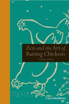Zen and the Art of Raising Chickens (BOK)
