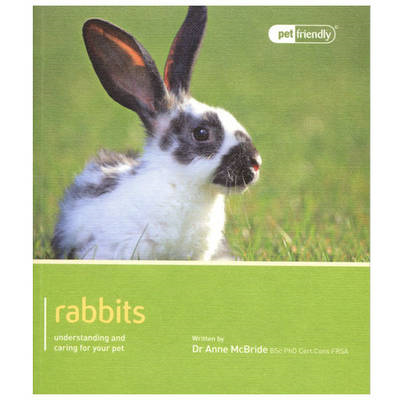 Rabbits - Pet Friendly: Understanding and Caring for Your Pet (BOK)
