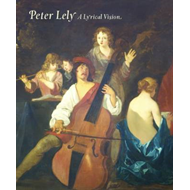Peter Lely: A Lyrical Vision (BOK)