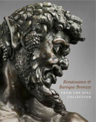 Renaissance and Baroque Bronzes from the Hill Collection (BOK)