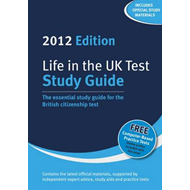 Life in the UK Test: Study Guide: The Essential Study Guide for the British Citizenship Test: 2012 (BOK)