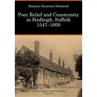 Poor Relief and Community in Hadleigh, Suffolk, 1547-1600 (BOK)