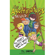 The Abominators in the Wild: My Panty Wanty Woos Save the Day (BOK)