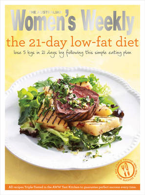 The 21-Day Low-Fat Diet: Triple-Tested Recipes for the Best Weight-Loss Plan for a Healthier, Slimme (BOK)