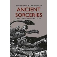 Ancient Sorceries and Other Chilling Tales (BOK)