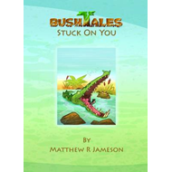 Bush Tales: Stuck On You (BOK)