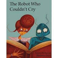 Robot Who Couldn't Cry (BOK)