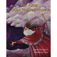 King Who Wanted More (BOK)