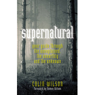 Supernatural: Your Guide Through the Unexplained, the Unearthly and the Unknown (BOK)