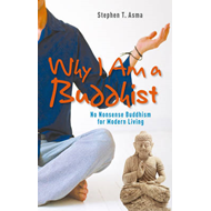 Why I am a Buddhist: No-nonsense Buddhism with Red Meat and Whiskey (BOK)
