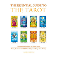 The Essential Guide to the Tarot: Understanding and Working with the Major and Minor Arcana (BOK)