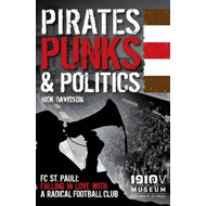 Pirates, Punks & Politics: FC St. Pauli: Falling in Love with a Radical Football Club (BOK)