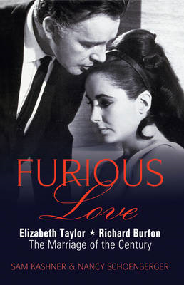 Furious Love: Elizabeth Taylor, Richard Burton the Marriage of the Century (BOK)