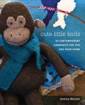 Cute Little Knits: 10 Contemporary Handknits for You and Your Home (BOK)