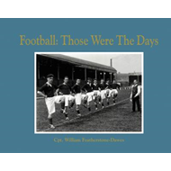 Football: Those Were the Days (BOK)