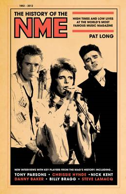 The History of the NME: High Times and Low Lives at the World's Most Famous Music Magazine (BOK)