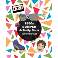 1980s Bumper Activity Book: 52 Grown Up Projects That Look Back to the Future (BOK)