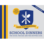 Good Old-Fashioned School Dinners (BOK)