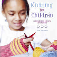 Knitting for Children: 35 Simple Knits Kids Will Love to Make (BOK)