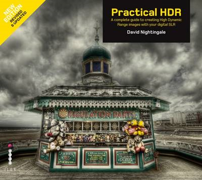 Practical HDR: The Complete Guide to Creating High Dynamic Range Images with Your Digital SLR (BOK)