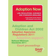Adoption Now: Law, Regulations, Guidance and Standards (England): 2011 (BOK)