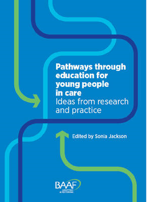 Pathways Through Education for Young People in Care: Ideas from Research and Practice (BOK)