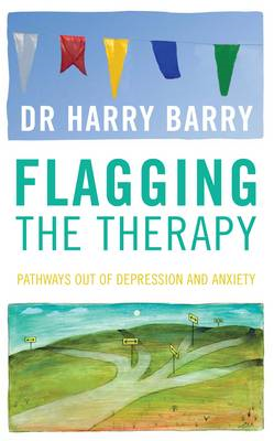 Flagging the Therapy: Pathways Out of Depression and Anxiety: 2011 (BOK)