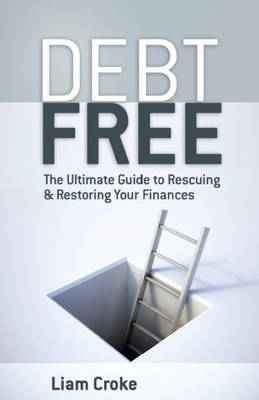 I am Going to be Debt Free: Don't Just Change Your Financial Life - Transform it (BOK)