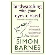 Birdwatching With Your Eyes Closed: An Introduction to Birdsong (BOK)