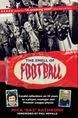 The Smell of Football: Candid Reflections on 35 Years in the Professional Game as a Player, Manager (BOK)