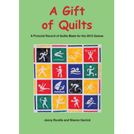 A Gift of Quilts: A Pictorial Record of Quilts Made for the 2012 Games (BOK)
