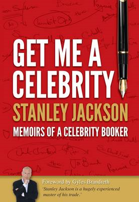 Get Me a Celebrity!: Memoirs of a Celebrity Booker (BOK)