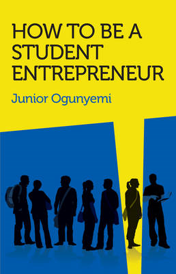 How to be a Student Entrepreneur (BOK)