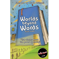 Worlds Beyond Words: True Stories About the Power of Literacy (BOK)