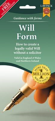 Will Form Pack: How to Create a Legally Valid Will without a Solicitor in England, Wales and Norther (BOK)