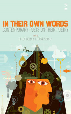 In Their Own Words: Contemporary Poets on Their Poetry (BOK)
