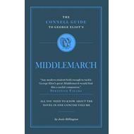 "The Connell Guide to George Eliot's ""Middlemarch"" (BOK)"