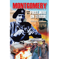 Montgomery and the First War on Terror: What a British Military Hero Can Teach Those Fighting Today' (BOK)