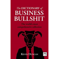 The Dictionary of Business Bullshit: The World's Most Comprehensive Collection (BOK)