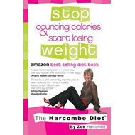 Harcombe Diet: Stop Counting Calories & Start Losing Weight (BOK)