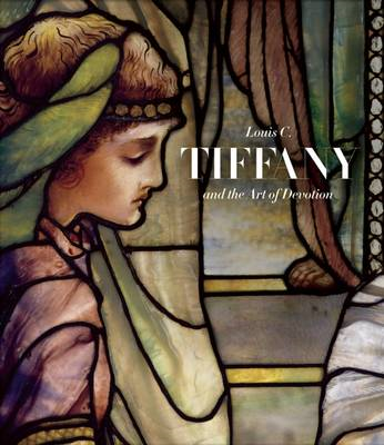 Louis C. Tiffany and the Art of Devotion (BOK)