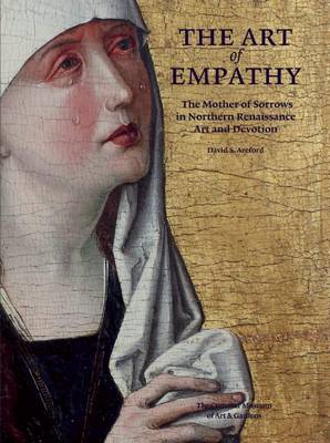 The Art of Empathy: The Mother of Sorrows in Northern Renaissance Art and Devotion (BOK)
