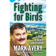 Fighting for Birds: 25 Years in Nature Conservation (BOK)